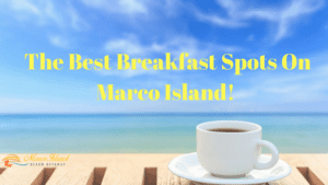 The Best Breakfast Spots on Marco Island!